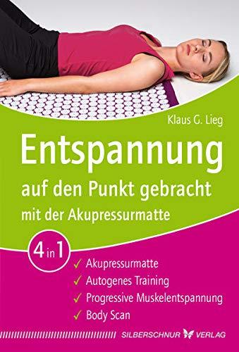 Entspannung auf den Punkt gebracht mit der Akupressurmatte: Autogenes Training / Progressive...