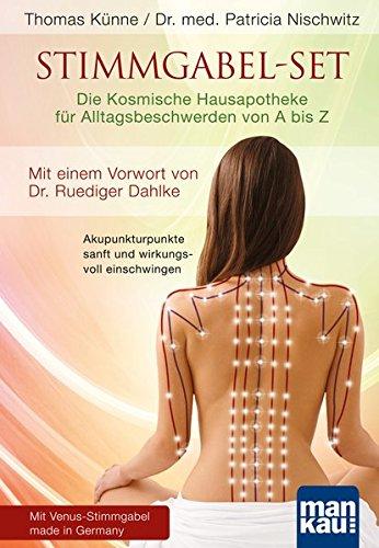 Stimmgabel-Set: Die Kosmische Hausapotheke für Alltagsbeschwerden von A bis Z: Akupunkturpunkte...